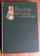 Pawnee Hero Stories and Folk-Tales 1889 First Edition Hardcover Book by Grinnell
