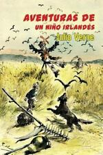 Aventuras de un niño Irlandés by Julio Verne (2016, Paperback)