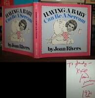 Rivers, Joan HAVING A BABY CAN BE A SCREAM Signed 1st 1st Edition 1st Printing