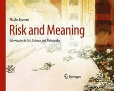 Risk and Meaning : Adversaries in Art, Science and Philosophy: By Bouleau, Ni...