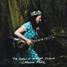 Carolyn Mark - The Queen Of Vancouver Island (CD 2012) NEW & SEALED