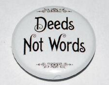 "SUFFRAGETTE ""Deeds Not Words"" 25MM / 1 INCH BUTTON BADGE FEMINIST"