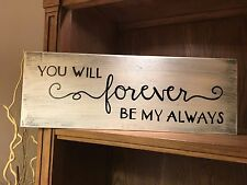Forever be my always Rustic Distressed Wood Sign, wedding, farmhouse style