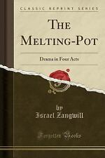 The Melting-Pot: Drama in Four Acts (Classic Reprint) (Paperback or Softback)
