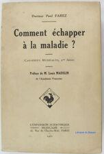 Comment échapper à la maladie ? (Causeries médicales, 2e série) Paul Farez 1931