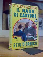 Ezio D' Errico - IL NASO DI CARTONE - 1940 - Libri Gialli Mondadori 1°ed.