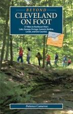 Beyond Cleveland on Foot: 57 Hikes in Northeast Ohio's Lake-ExLibrary