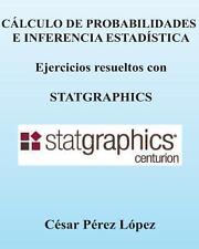 CALCULO de PROBABILIDADES e INFERENCIA ESTADISTICA. Ejercicios con...
