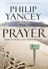 Prayer : Does It Make Any Difference? by Philip Yancey  (Hardcover)  BRAND NEW!!