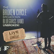 THE BROKEN CIRCLE BREAKDOWN BLUEGRASS BAND - UNBROKEN! LIVE IN CONCERT  CD NEUF