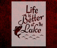 """Life Is Better At The Lake Fishing  8.5"""" x 11"""" Stencil FAST FREE SHIPPING (632)"""