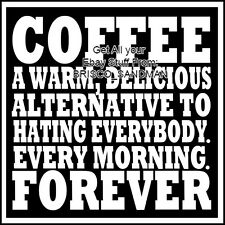 "Fridge Fun Refrigerator Magnet ""COFFEE. ALTERNATIVE TO HATING EVERYONE. FOREVER"""