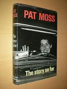 PAT MOSS. THE STORY SO FAR. SIGNED 1st EDITION. 1967 HB in DJ