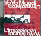 YO YO MUNDI - L' IMPAZIENZA - CD ( NUOVO SIGILLATO )