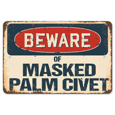 Beware Of Masked Palm Civet Rustic Sign SignMission Classic Plaque Decoration