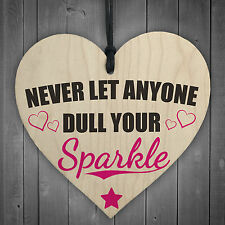 Never Let Anyone Dull Your Sparkle Wooden Hanging Heart Friendship Love Gift