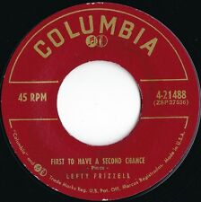 Lefty Frizzell ORIG US 45 First to have a second chance EX '56 Columbia Country