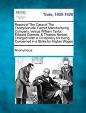 Report Of The Case Of The Thompsonville Carpet Manufacturing Company, Versus ...