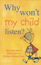 Why Won't My Child Listen? - Myra Grisdale & Janet Cater [ KIDS ] Book