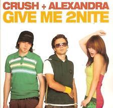 CRUSH ft ALEXANDRA - give me 2nite CD SINGLE 6TR eurodance 2005 HOLLAND