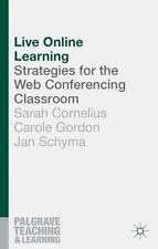 Live Online Learning: Strategies for the Web Conferencing Classroom (Palgrave