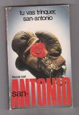 TU VAS TRINQUER SAN-ANTONIO . Fleuve Noir 1983.