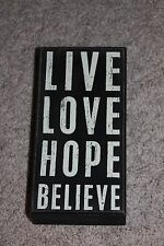 "Primitives by Kathy 4"" x 8"" Wooden Box Sign ""LIVE LOVE HOPE BELIEVE"""