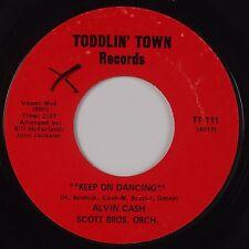 ALVIN CASH: Keep on Dancing TODDLIN' TOWN Funk 45 VG+ Hear! Rare