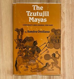 The Tzutujil Mayas: Continuity and Change, 1250-1630 by Sandra Orellana (HC/DJ)