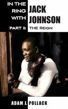 In the Ring with Jack Johnson - Part II: The Reign (Hardback or Cased Book)