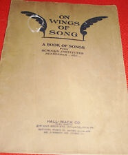 On Wings Of Song - Book of Songs for Schools, Institutes, and Academies - 1932!!
