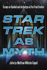 NEW Star Trek as Myth: Essays on Symbol and Archetype at the Final Frontier