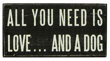 "PBK 5"" x 2 1/2"" Wood Wooden BOX SIGN ""All You Need Is Love...And A Dog"""
