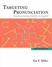 Targeting Pronunciation : Communicating Clearly in English by Sue F. Miller...