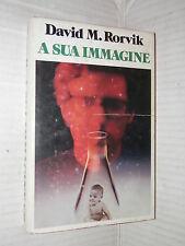 A SUA IMMAGINE La clonazione di un uomo David M Rorvik CDE 1978 romanzo libro di