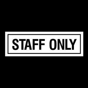 Staff Only 210x85mm Rigid Plastic Sign OR Sticker (MISC23)