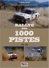 RALLYE DES 1000 PISTES, 1976-1986 -  Jacques Privat - Livre neuf - 9782955076613
