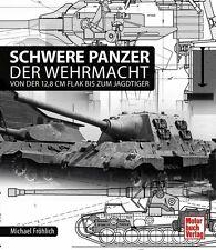 Schwere Panzer der Wehrmacht 12,8 cm Flak Jagdtiger Jagdpanzer Maus Modelle Buch