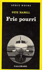 Fric pourri // Pete HAMILL // Série Noire // 1ère édition