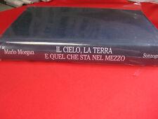 """M. Morgan : """"IL CIELO, LA TERRA E QUEL CHE STA NEL MEZZO"""" – Ed. SONZOGNO, 2003"""