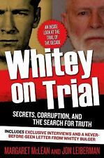 Whitey on Trial: Secrets, Corruption, and the Search for Truth by Jon Leiberman
