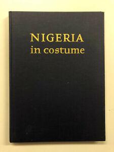 Nigeria In Costume - Pub: Shell Company of Nigeria - 1960 Hardback Book