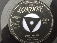"Julie London, It Had To Be You/  Saddle The Wind 7"" vinyl, 1958"