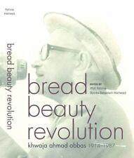 Bread Beauty Revolution : Khwaja Ahmad Abbas 1914-1987, Paperback by Abbas, K...