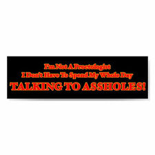 Adult Humor Bumper Sticker, I'M NOT A PROCTOLOGIST…DON'T HAVE TO TALK TO A-HOLES