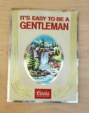 Vintage It's Easy to be a GENTLEMAN  Coor's Beer Sign