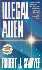 Illegal Alien - Robert J. Sawyer - Nice Unread Copy