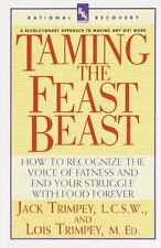 Taming the Feast Beast: How to Recognize the Voice of Fatness and End Your Strug