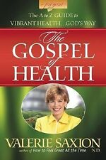 NEW! The Gospel of Health The A to Z Guide to Vibrant Health Saxion  (2004, PB)