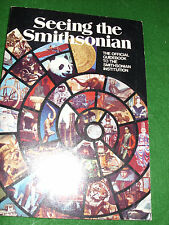 SEEING THE SMITHSONIAN OFFICIAL GUIDEBOOK TO THE SMITHSONIAN INSTITUTION 1973